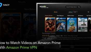 Amazon Prime VPN How to Watch Amazon Prime with Ivacy VPN