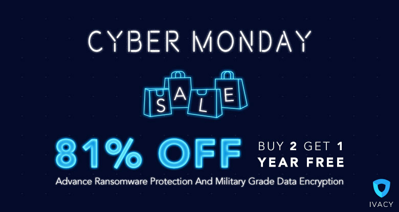 Best Cyber Monday VPN Deals Of 2018 By Ivacy - Up To 87% off