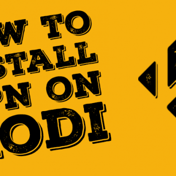 How-to-install-Kodi-VPN-A-Complete-Guide-On-The-Best-VPN-for-Kodi