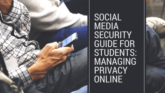 Social-Media-Security-Guide-for-Students-Managing-Privacy-Online