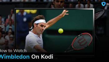 How-To-Watch-Wimbledon-On-Kodi