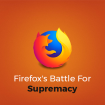 firefox-battle-for-supremacy