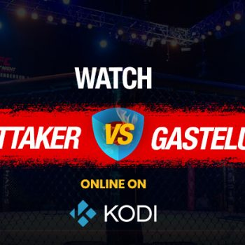 How to Watch UFC 234 on Kodi for Free (Updated)