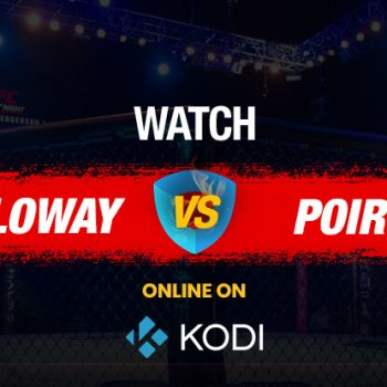 How to Watch UFC 240 on Kodi for Free (Updated)