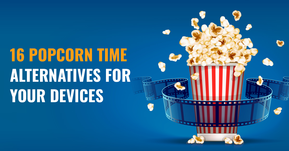 16 Free Best Popcorn Time Alternatives (As Of April 2020)