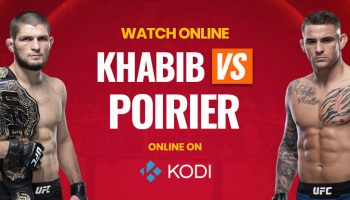 Watch-Poirier-vs-Khabib-Fight-on-Kodi-for-Free