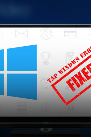 What-is-Tap-Windows-and-How-to-Manage-it