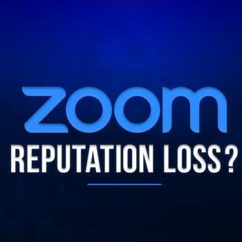 Zoom-illustrates-why-Reputational-Loss-is-more-deadly-than-a-Financial-Loss