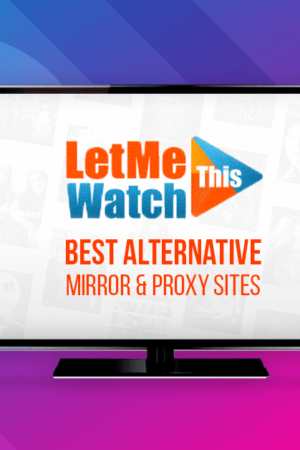 Let-Me-Watch-This-–-Best-Alternative-Mirror-and-Proxy-Sites