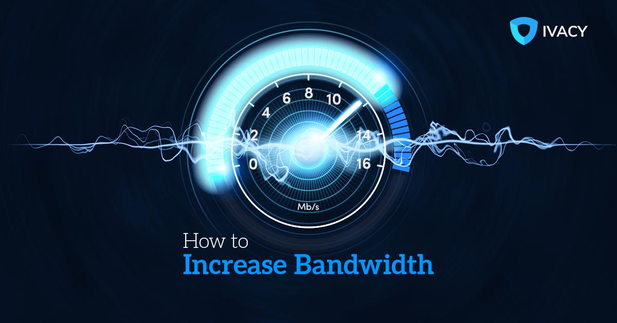 How-to-Increase-Bandwidth