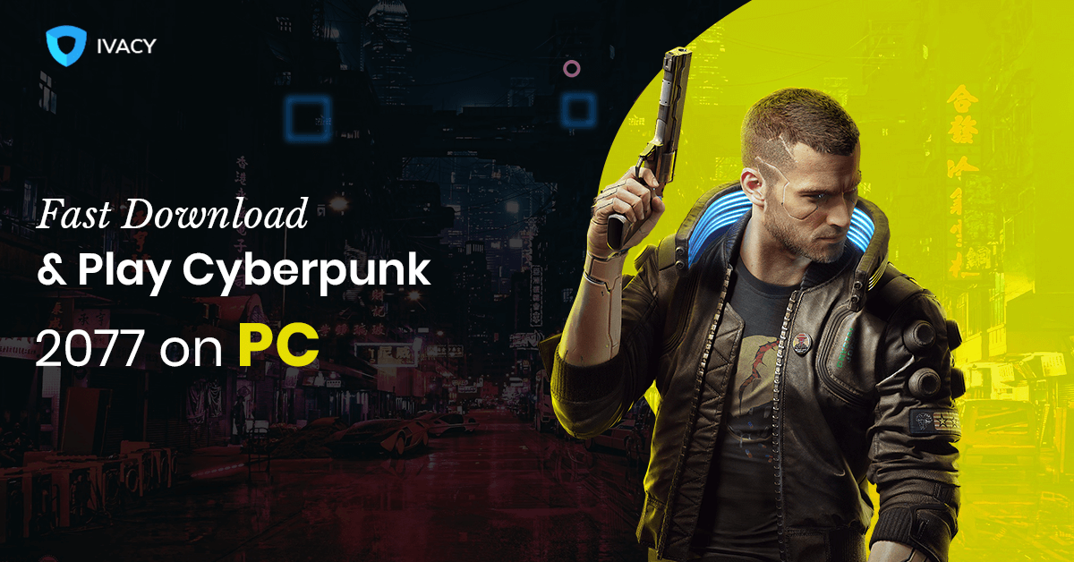 Fast-Download-Play-Cyberpunk-2077-on-PC