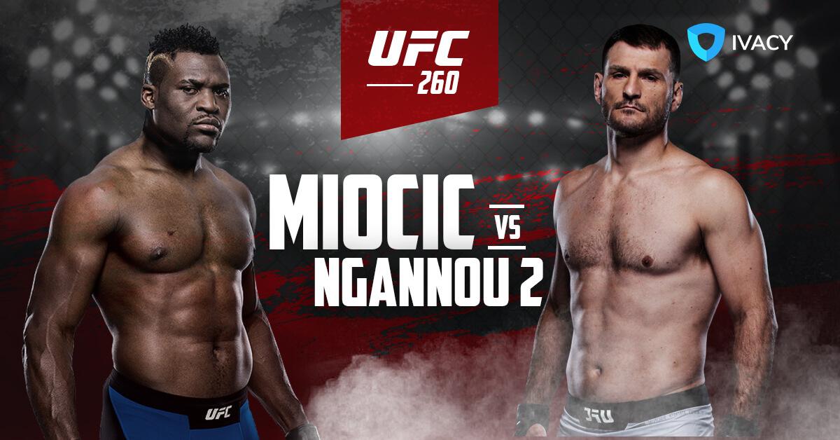 Watch-UFC-260-Online-Miocic-vs.-Ngannou-2