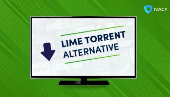 7 best Lime Torrent proxy and alternate websites