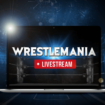 How-to-Watch-Wrestlemania-Live-Stream-for-Free-WrestleMania-37-April-10th-2021