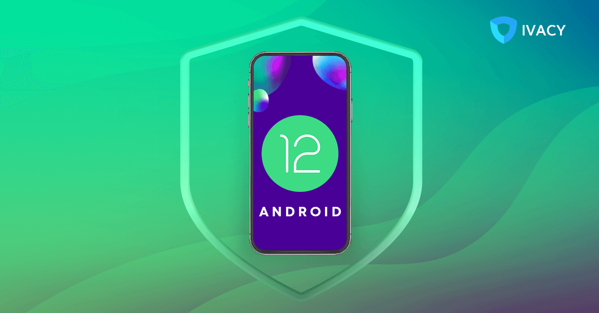 Is-Android-12-the-Most-Secure-Android-Yet